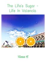 The Life's Sugar - Life In Valencia