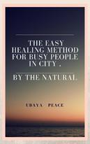 The Easy Healing Method For Busy People In City , By The Natural